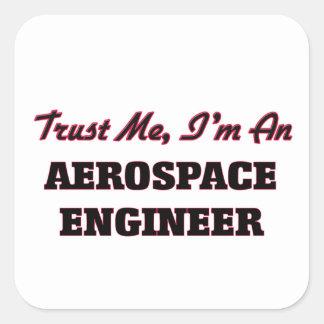 Confíe en que yo es ingeniero aeroespacial colcomanias cuadradass