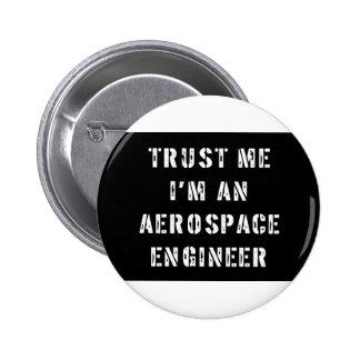 Confíe en que yo es ingeniero aeroespacial pin redondo de 2 pulgadas