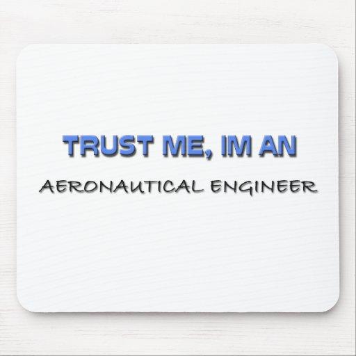 Confíe en que yo es ingeniero aeronáutico tapetes de raton