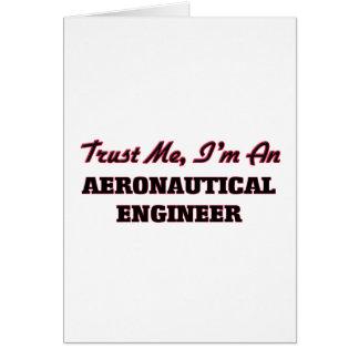 Confíe en que yo es ingeniero aeronáutico tarjeta de felicitación