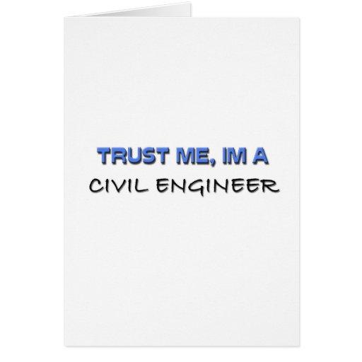 Confíe en que yo es ingeniero civil tarjeta de felicitación
