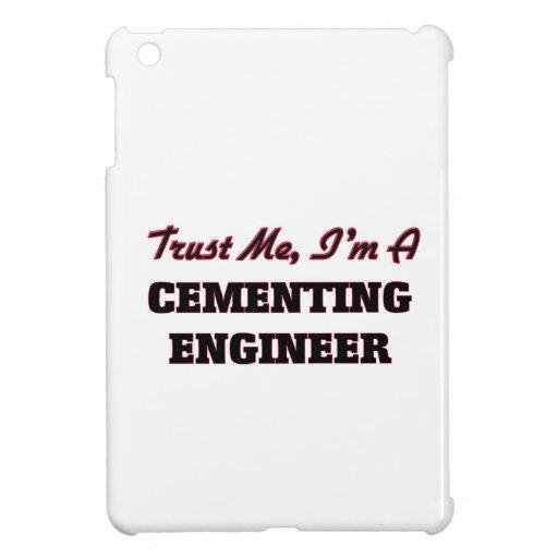 Confíe en que yo es ingeniero de cementación