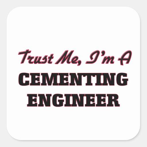 Confíe en que yo es ingeniero de cementación calcomania cuadradas personalizadas