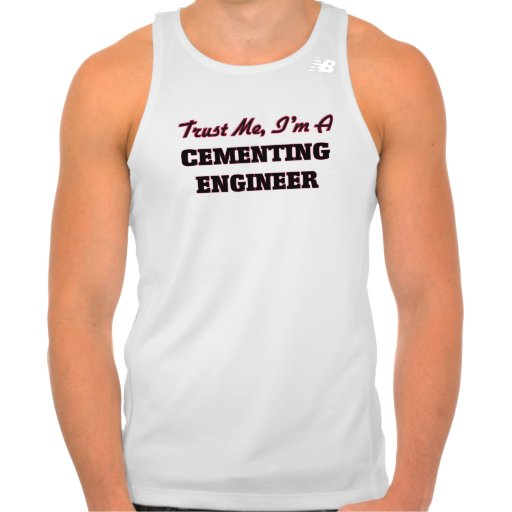 Confíe en que yo es ingeniero de cementación camiseta