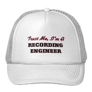 Confíe en que yo es ingeniero de la grabación gorra