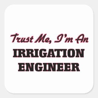 Confíe en que yo es ingeniero de la irrigación pegatina cuadrada