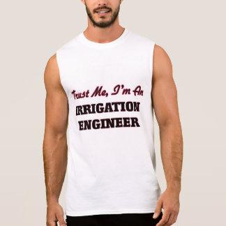 Confíe en que yo es ingeniero de la irrigación camiseta sin mangas