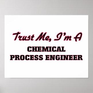 Confíe en que yo es ingeniero de proceso químico posters