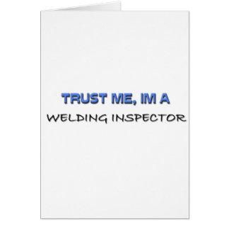 Confíe en que yo es inspector de la soldadura tarjeta de felicitación