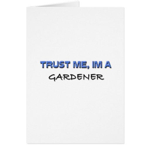 Confíe en que yo es jardinero felicitacion