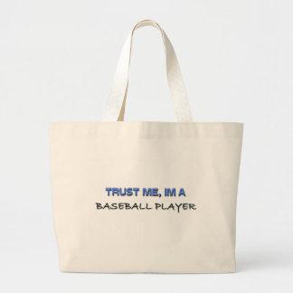 Confíe en que yo es jugador de béisbol bolsa tela grande