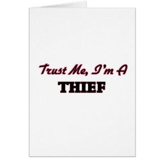 Confíe en que yo es ladrón tarjeta de felicitación