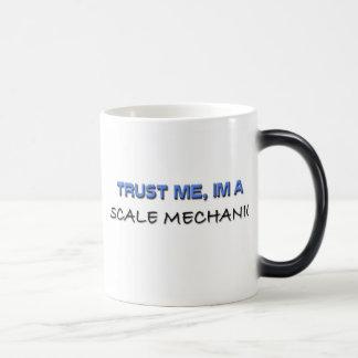 Confíe en que yo es mecánico de la escala tazas