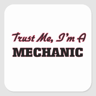 Confíe en que yo es mecánico pegatina cuadrada