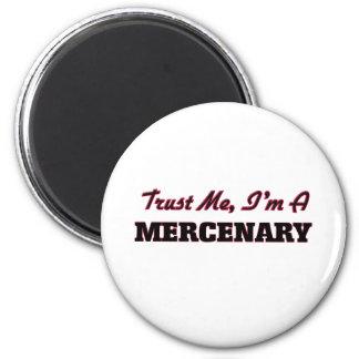 Confíe en que yo es mercenario iman para frigorífico