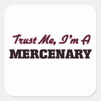 Confíe en que yo es mercenario calcomanía cuadrada personalizada