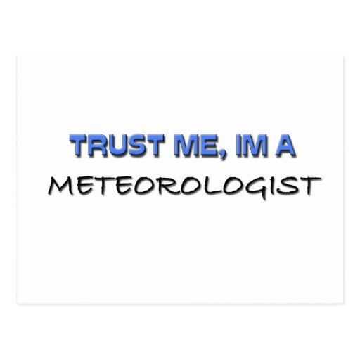 Confíe en que yo es meteorólogo tarjeta postal