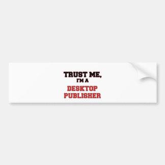 Confíe en que yo es mi editor de escritorio etiqueta de parachoque