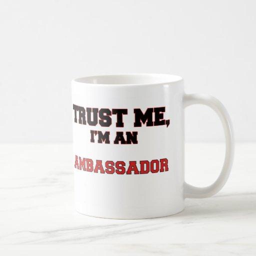 Confíe en que yo es mi embajador tazas