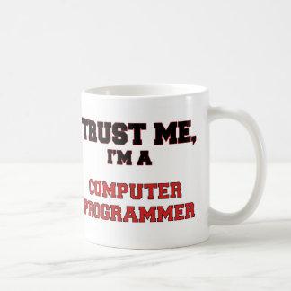 Confíe en que yo es mi informático taza