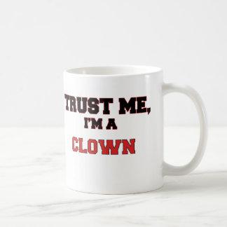 Confíe en que yo es mi payaso taza de café