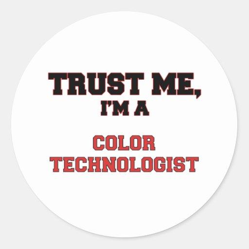Confíe en que yo es mi tecnólogo del color etiquetas redondas