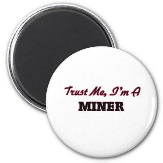 Confíe en que yo es minero imán redondo 5 cm