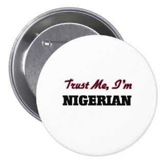 Confíe en que yo es nigeriano pins