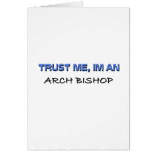 Confíe en que yo es obispo del arco tarjeta de felicitación