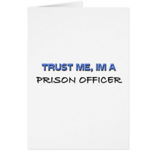 Confíe en que yo es oficial de prisión tarjeta