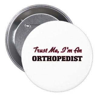Confíe en que yo es ortopedista pin redondo 7 cm