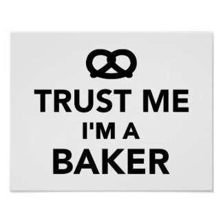 Confíe en que yo es panadero posters