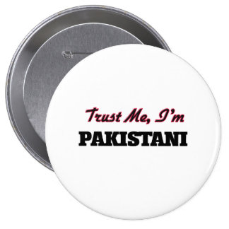 Confíe en que yo es paquistaní pin redondo de 4 pulgadas