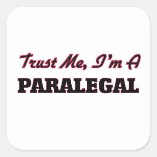Confíe en que yo es Paralegal Pegatina Cuadrada