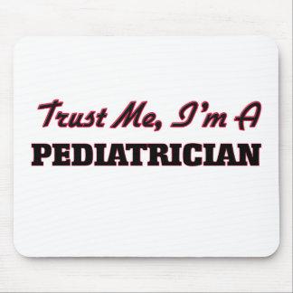 Confíe en que yo es pediatra tapete de raton