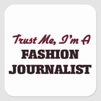 Confíe en que yo es periodista de la moda calcomanías cuadradases