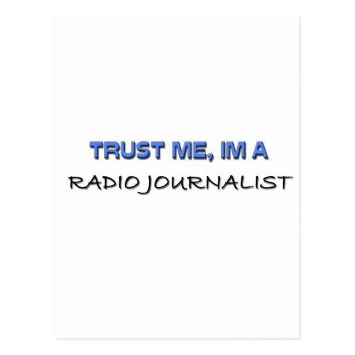 Confíe en que yo es periodista de radio postales