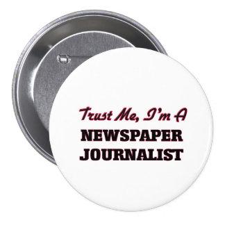 Confíe en que yo es periodista del periódico pin