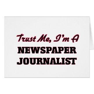 Confíe en que yo es periodista del periódico tarjeta de felicitación