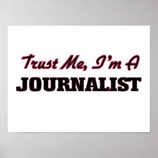 Confíe en que yo es periodista póster