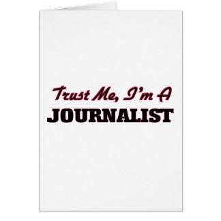 Confíe en que yo es periodista tarjeta de felicitación