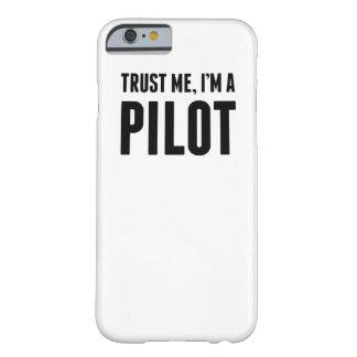 Confíe en que yo es piloto funda para iPhone 6 barely there