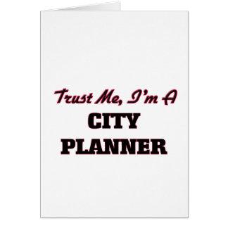 Confíe en que yo es planificador de la ciudad tarjeta de felicitación