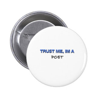 Confíe en que yo es poeta pin redondo 5 cm