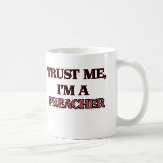 Confíe en que yo es PREDICADOR Taza De Café