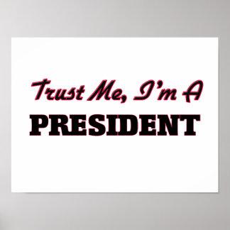 Confíe en que yo es presidente póster