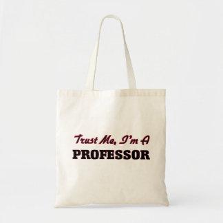 Confíe en que yo es profesor bolsa lienzo