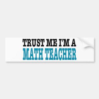 Confíe en que yo es profesor de matemáticas (la ed pegatina de parachoque