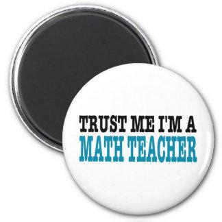 Confíe en que yo es profesor de matemáticas (la ed imán redondo 5 cm