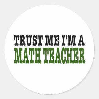 Confíe en que yo es profesor de matemáticas (la pegatina redonda